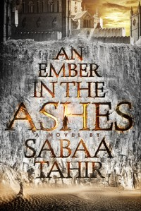 AN EMBER IN THE ASHES BY SABAA TAHIR--REVIEW (CREATYVEBOOKS.COM)