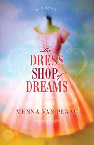 The Dress Shop of Dreams Meena van Praag