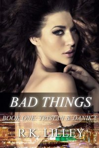 Bad Things by R.K. Lilley--Reviews, Book reviews, creatyvebooks.com