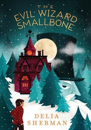 creatyvebooks.com, The Evil Wizard Smallbone, Delia Sherman, Middle Grade Reads, Reviews